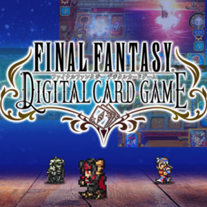 FINAL FANTASY DIGITAL CARD GAME